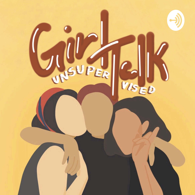 girl talk unsupervised