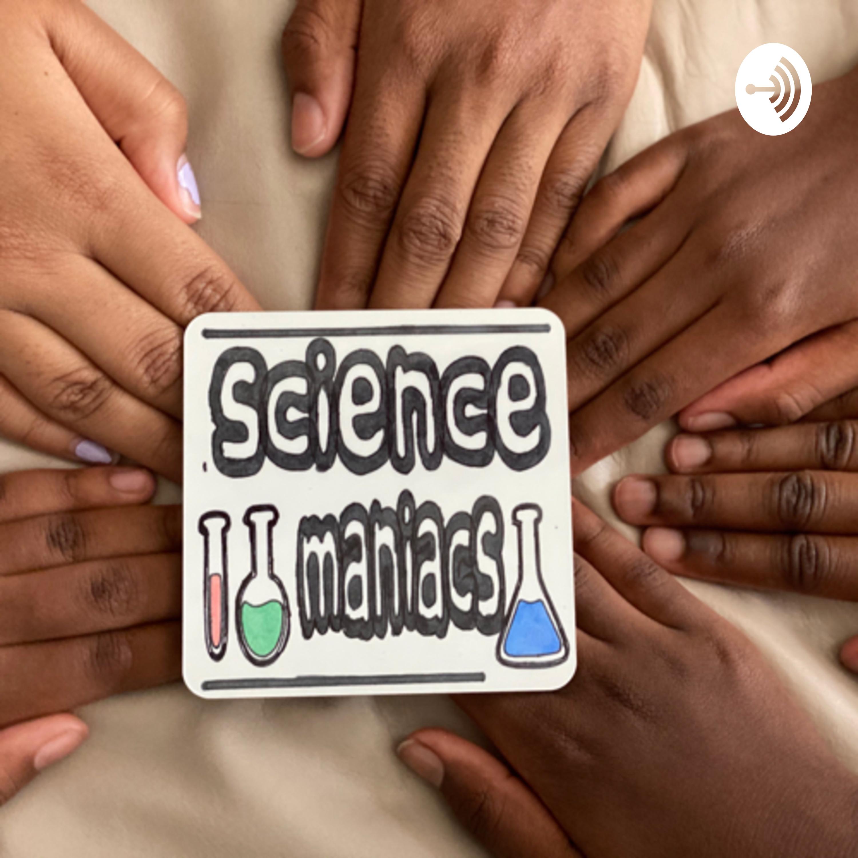 Science Maniacs!