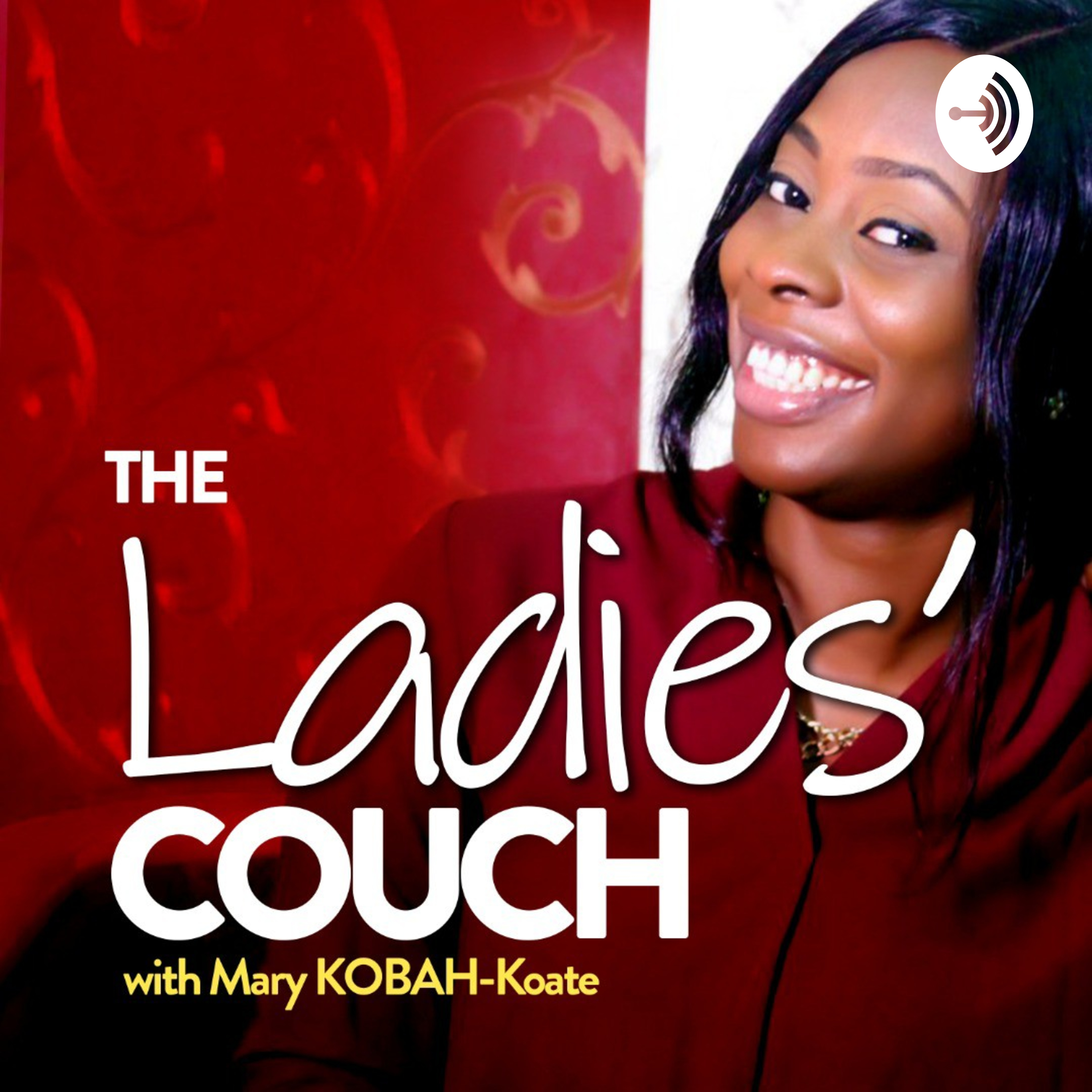 The Ladies' Couch with Mary KOBAH-Koate podcast