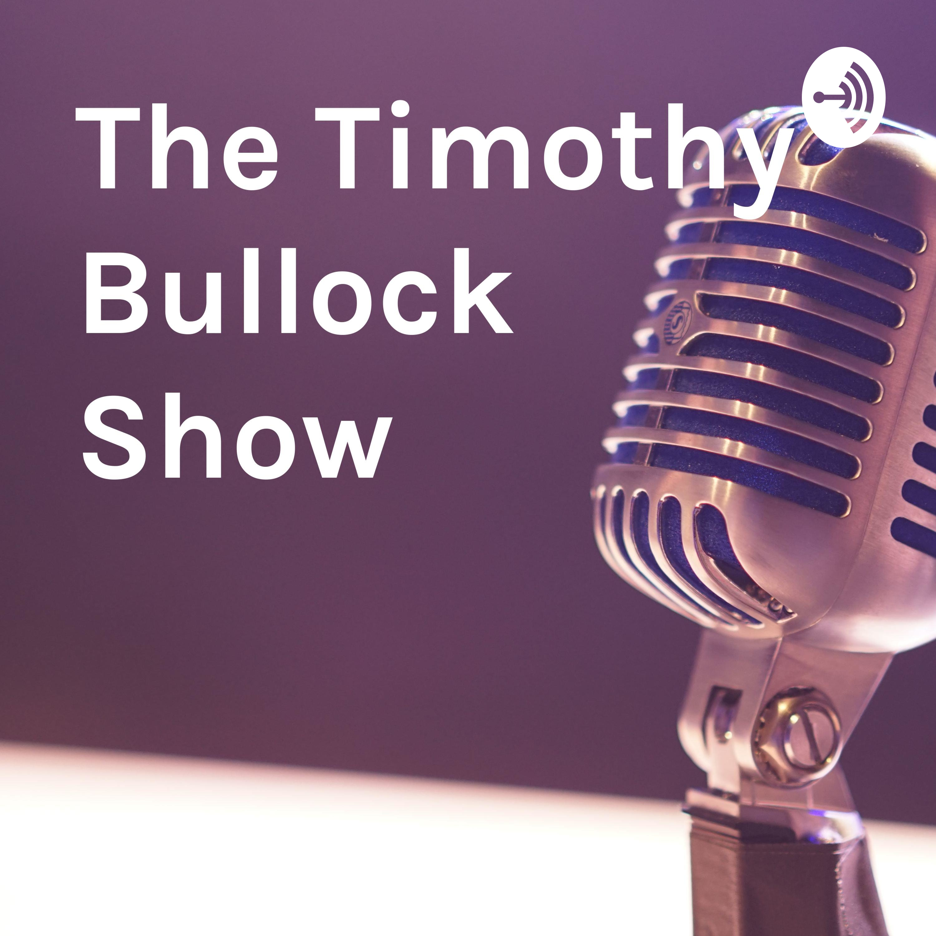 Starting the Timothy Bullock Show off right!