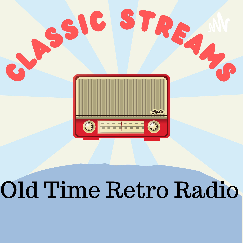 Classic Streams: Old Time Retro Radio