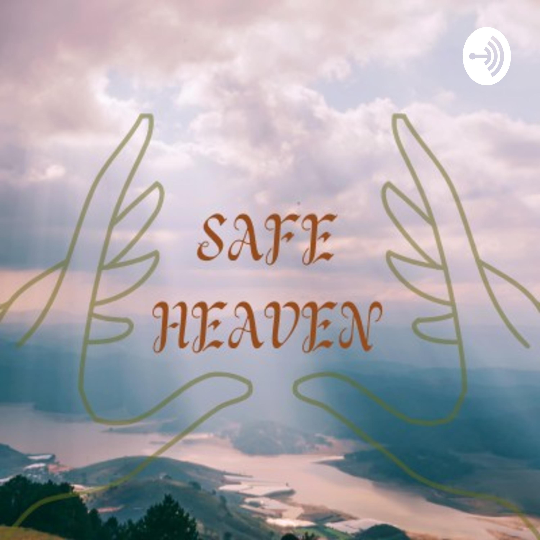 Safe Heaven podcast