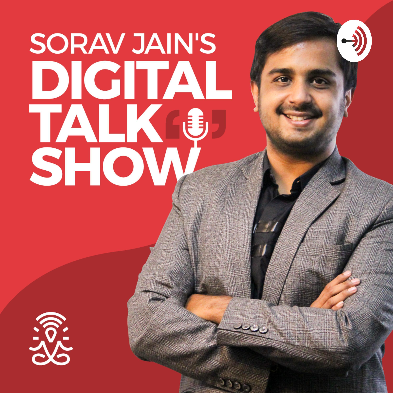 Sorav Jain's Digital Marketing & Personal Branding Talk Show