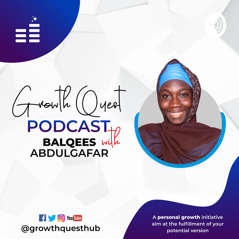 Growth Quest Podcast with Balqees Abdulgafar