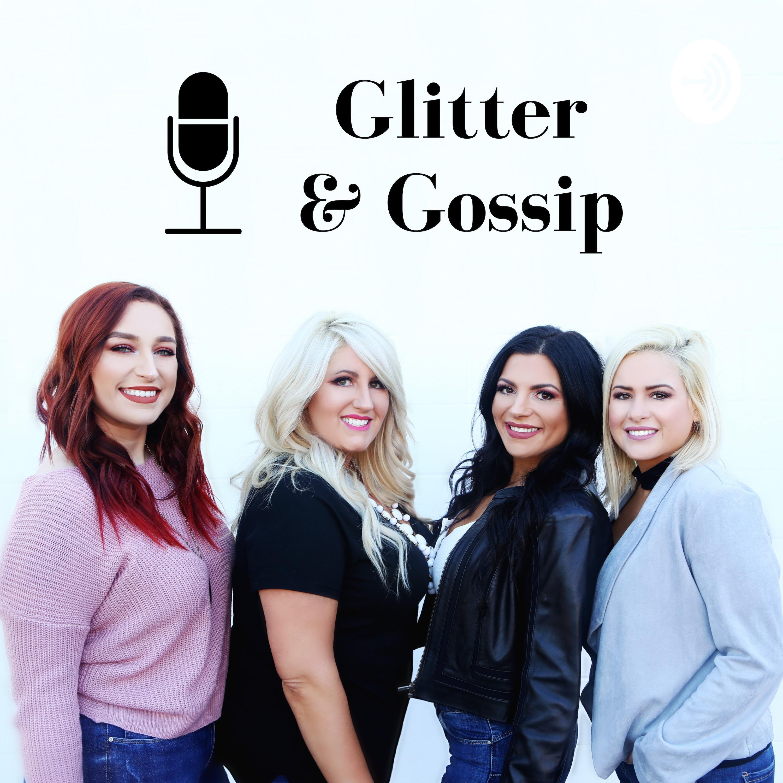 Glitter & Gossip | Listen via Stitcher for Podcasts