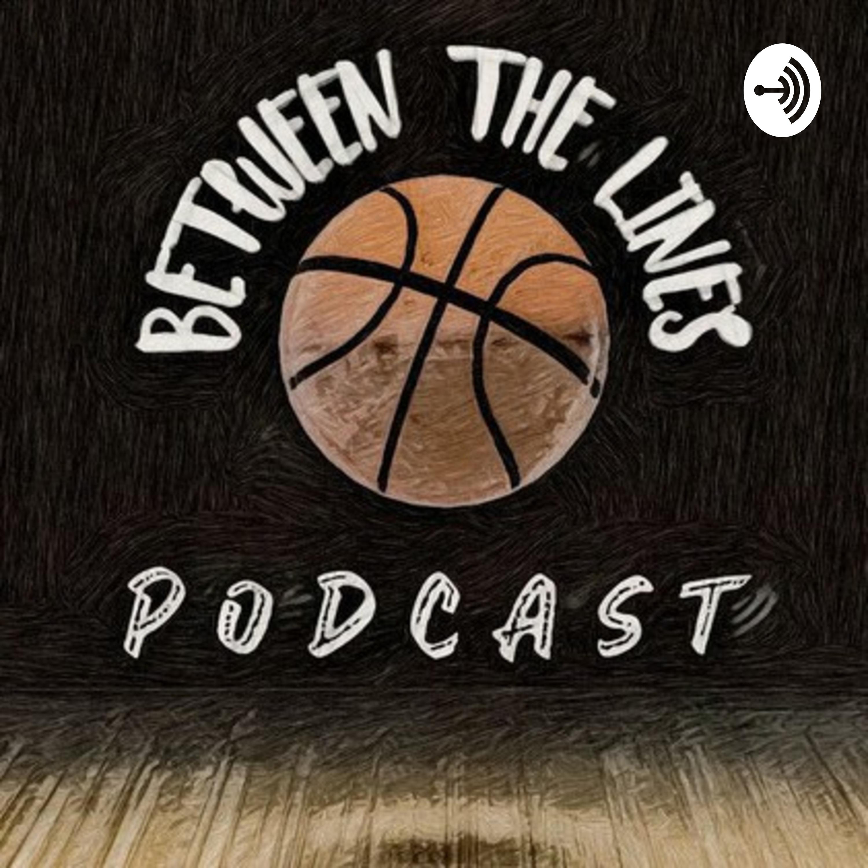 Between the Lines Podcast E04 || گپ و گفت خودمونی در مورد اتفاقات روز بسکتبال NBA