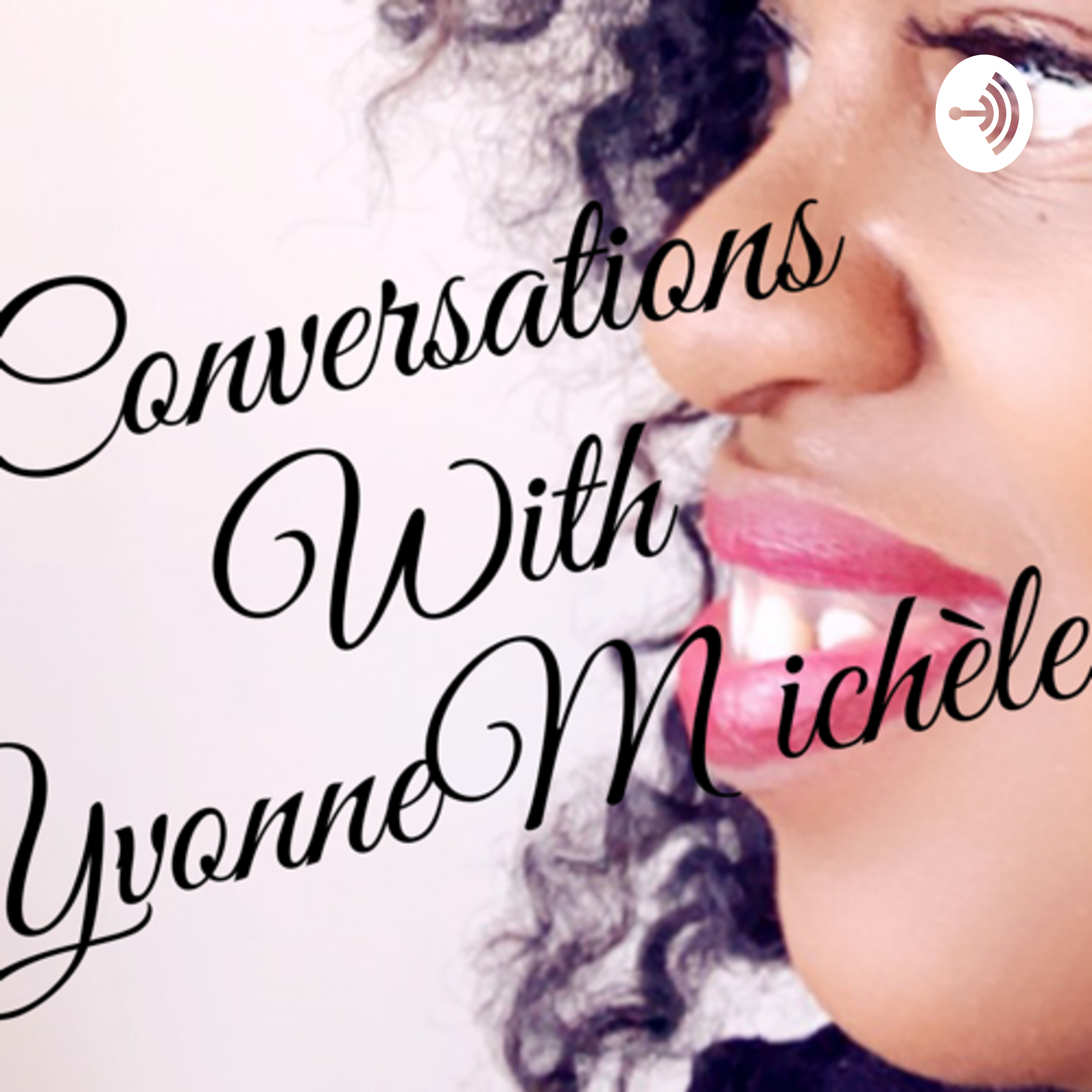 Welcome to Conversations with Yvonne Michele