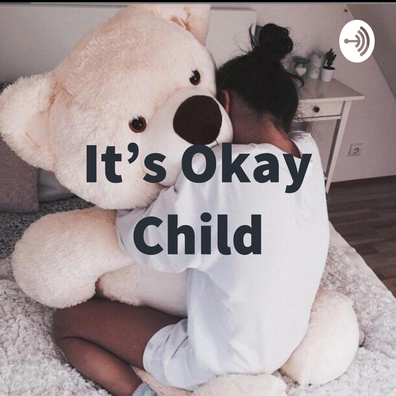 It's Okay Child🤗❤