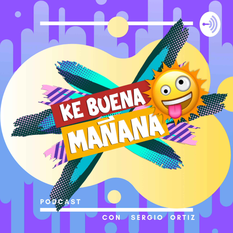 Ke Buena Manana A Podcast On Anchor