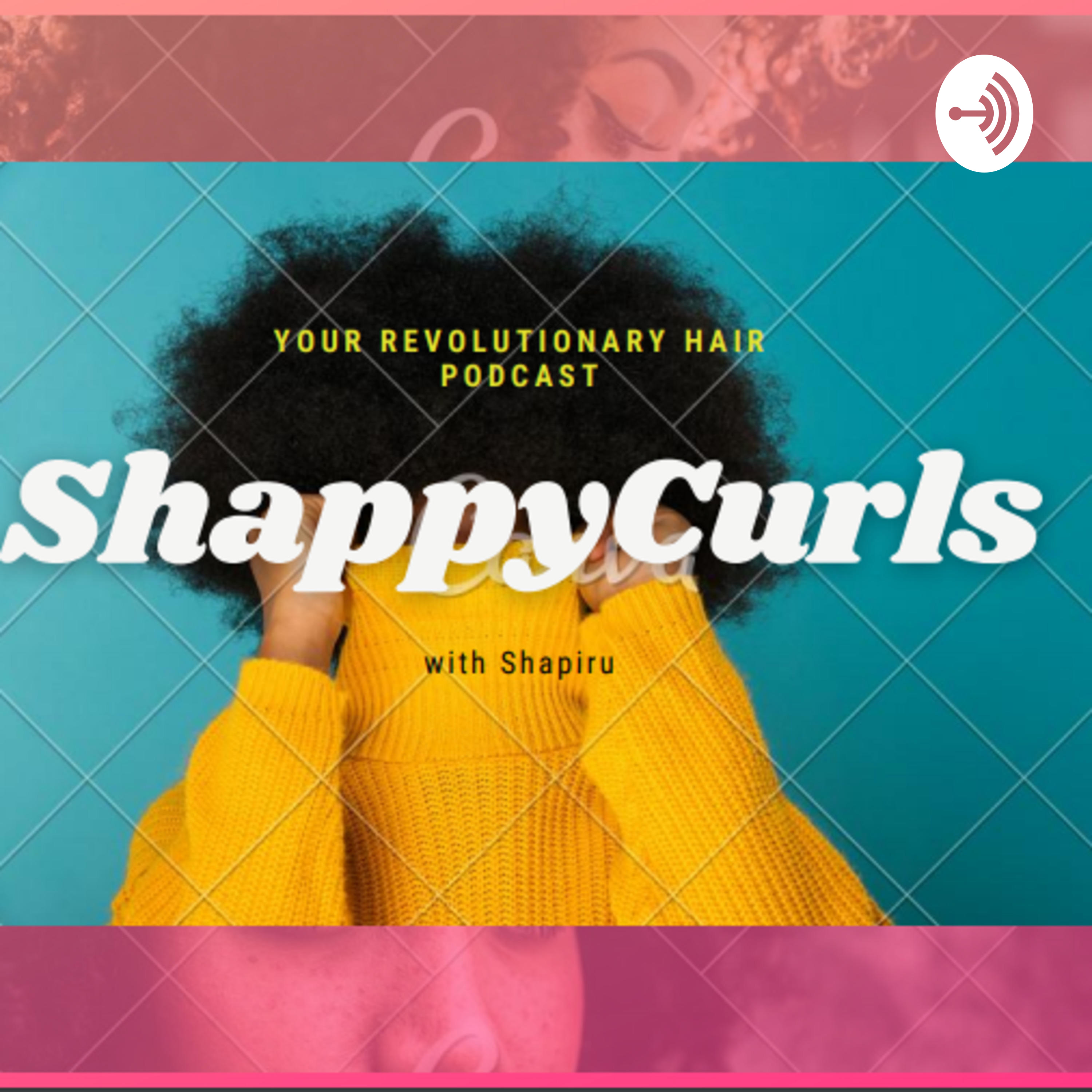 ShappyCurls podcast