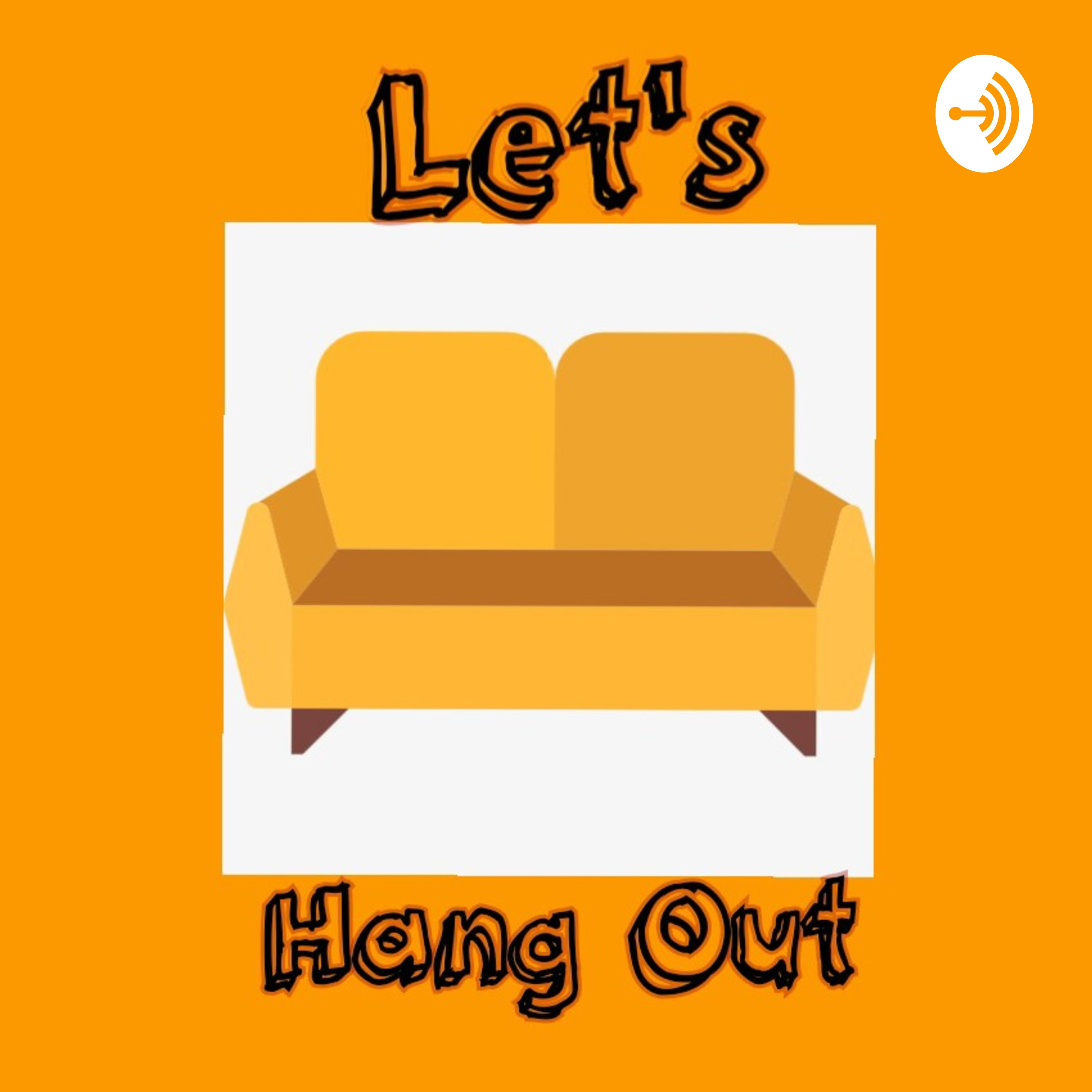 Let's Hang Out: The Musical