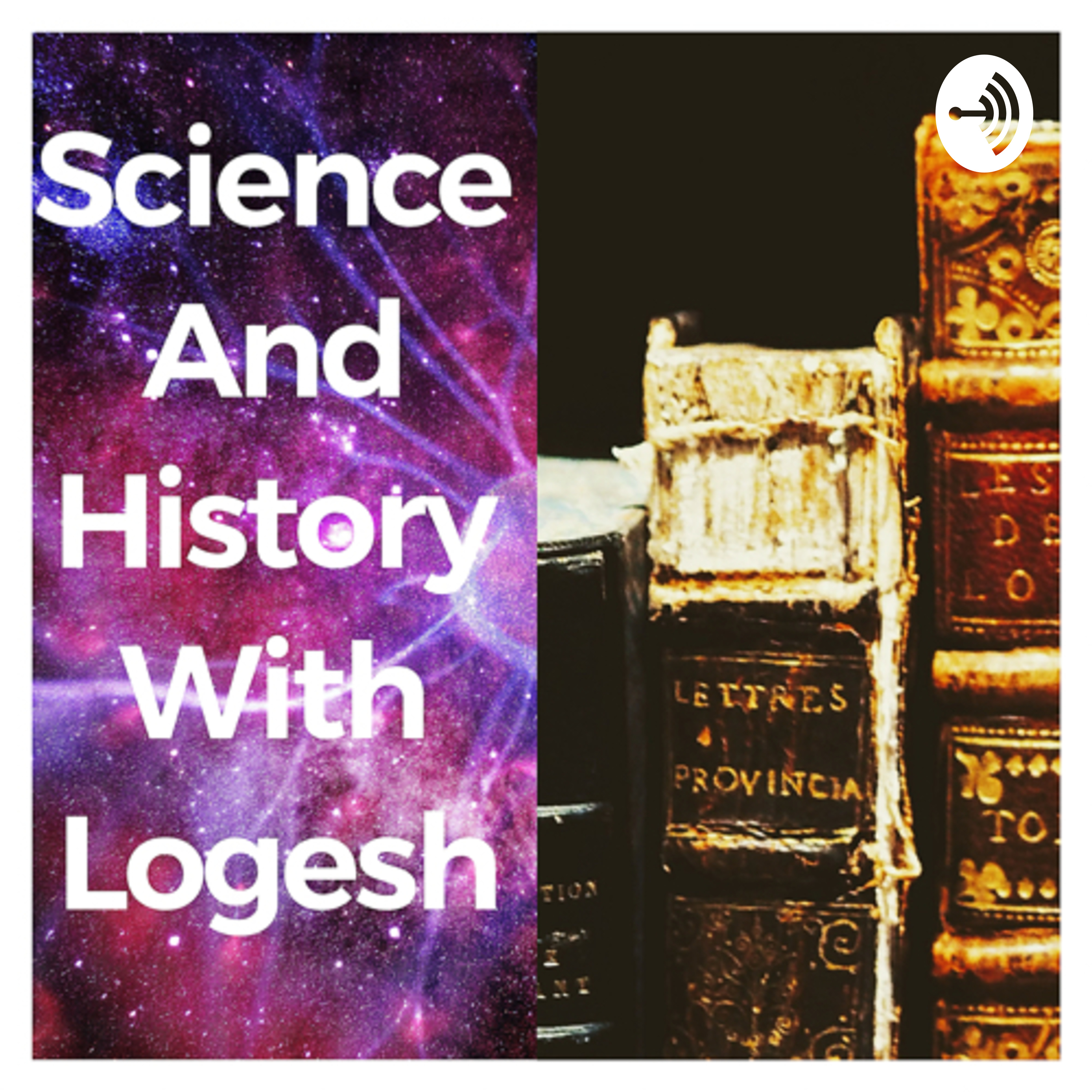 Science and History with Logesh