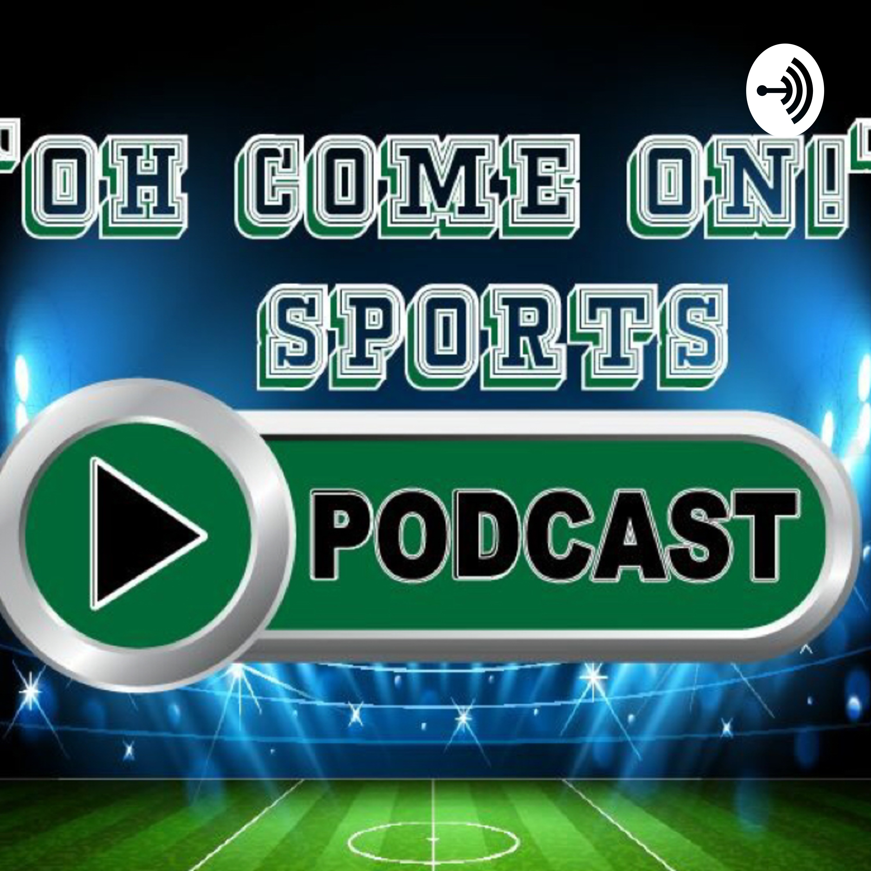 Oh Come On! Sports Podcast with Mike and Jesse • A podcast