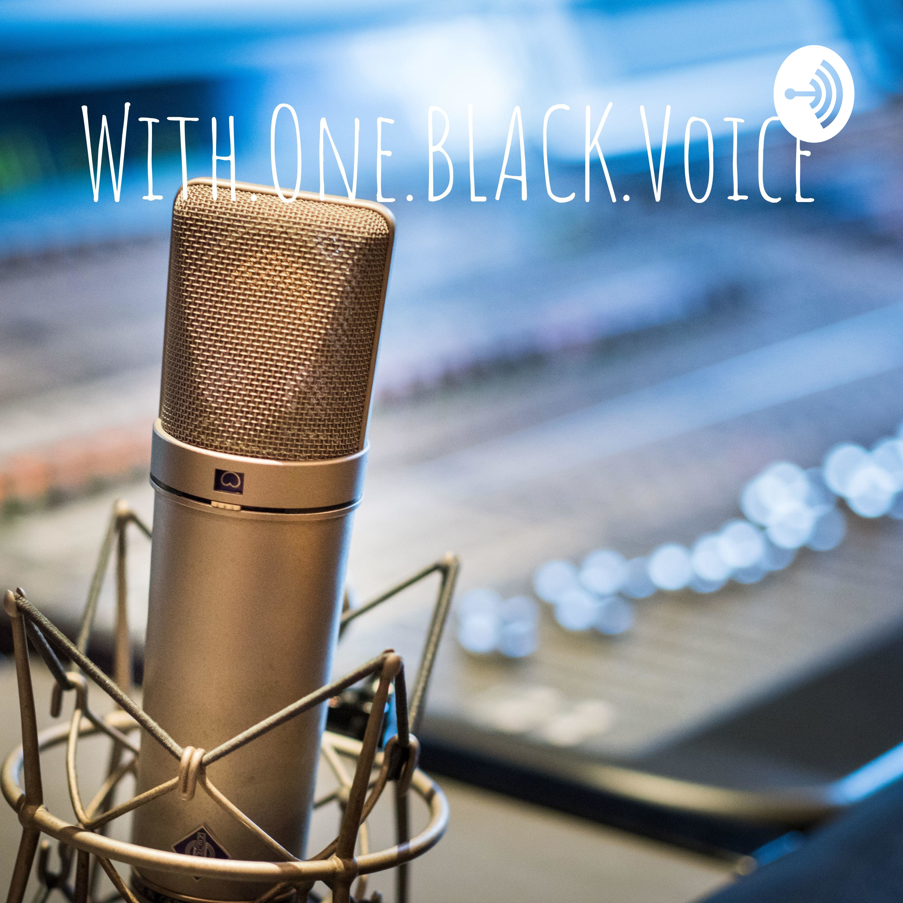 With.One.Black.Voice Podcast_Promo