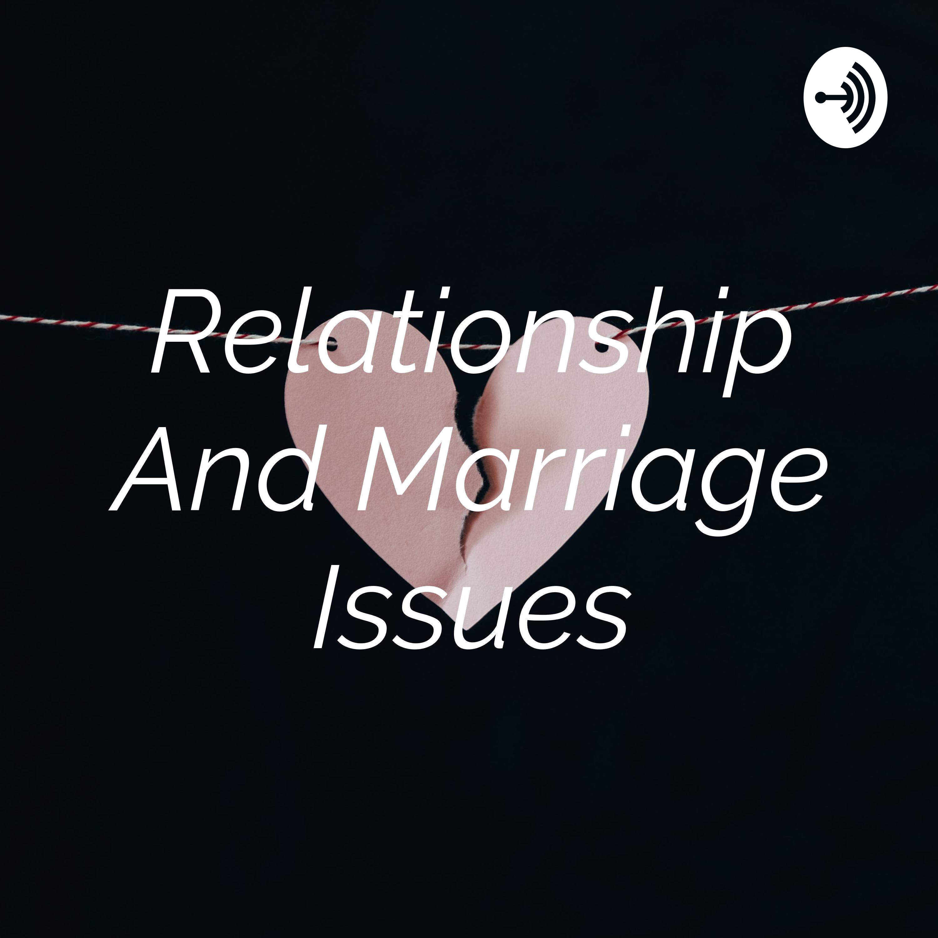 Relationship And Marriage Issues