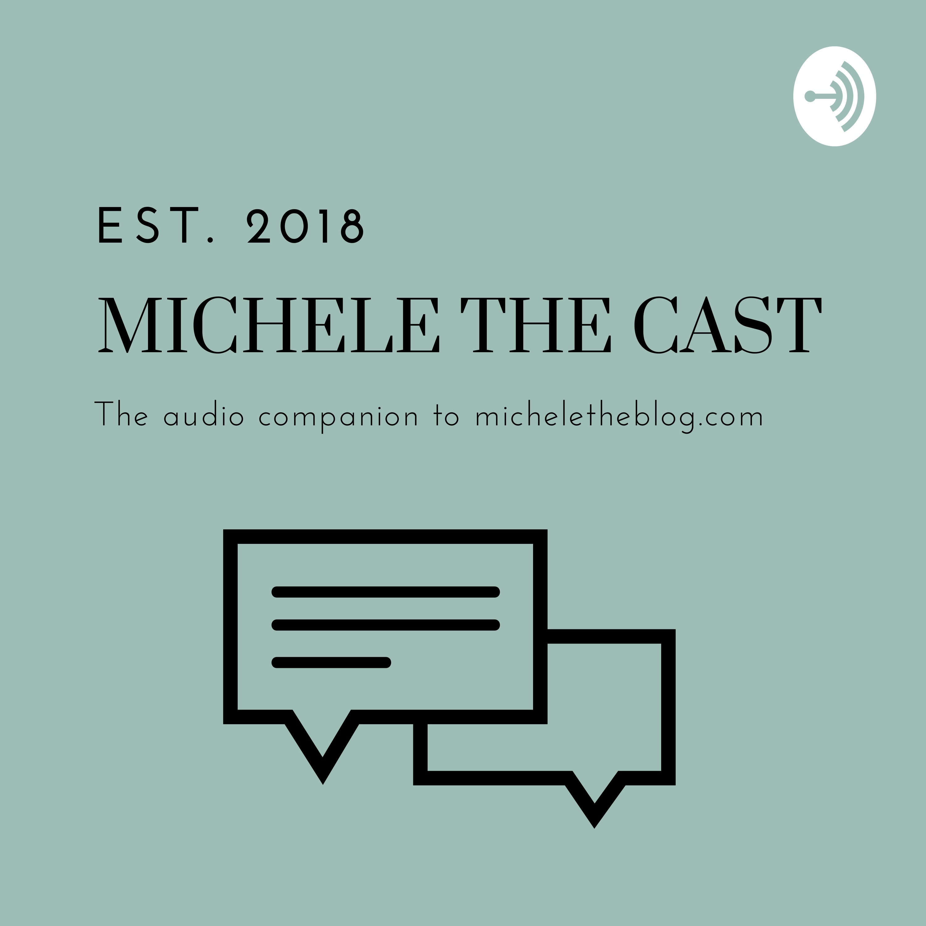 Welcome to Michele the Cast!
