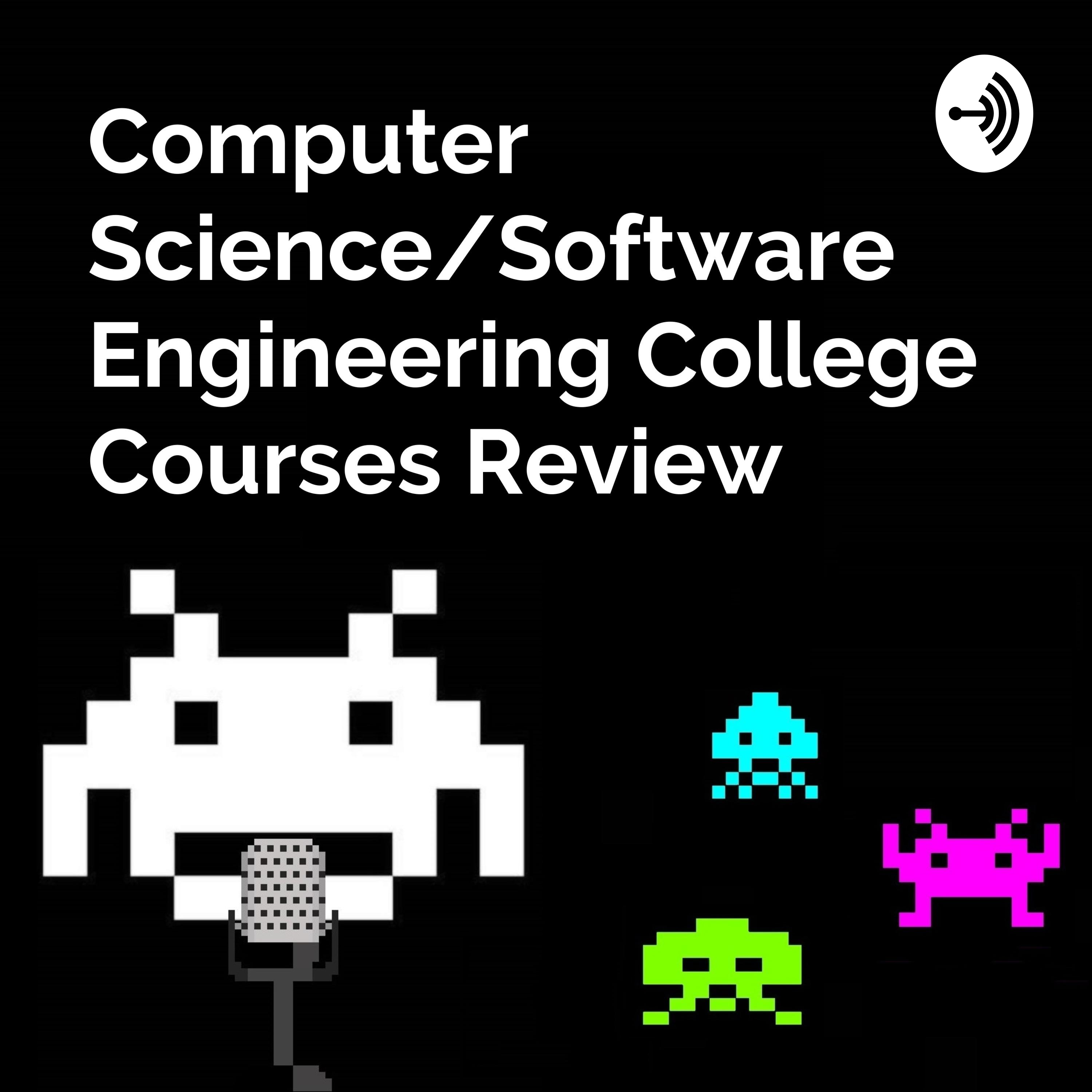 Computer Science/Software Engineering College Courses Review