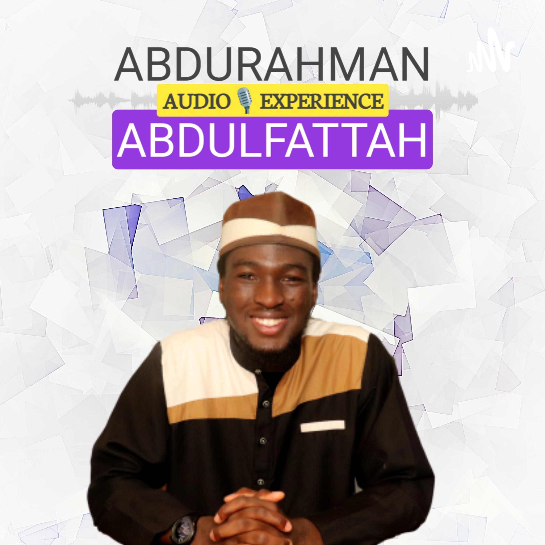 Abdurahman Abdulfattah Audio Experience