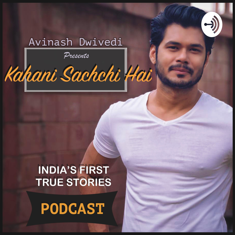 TRUE STORIES with Avinash Dwivedi