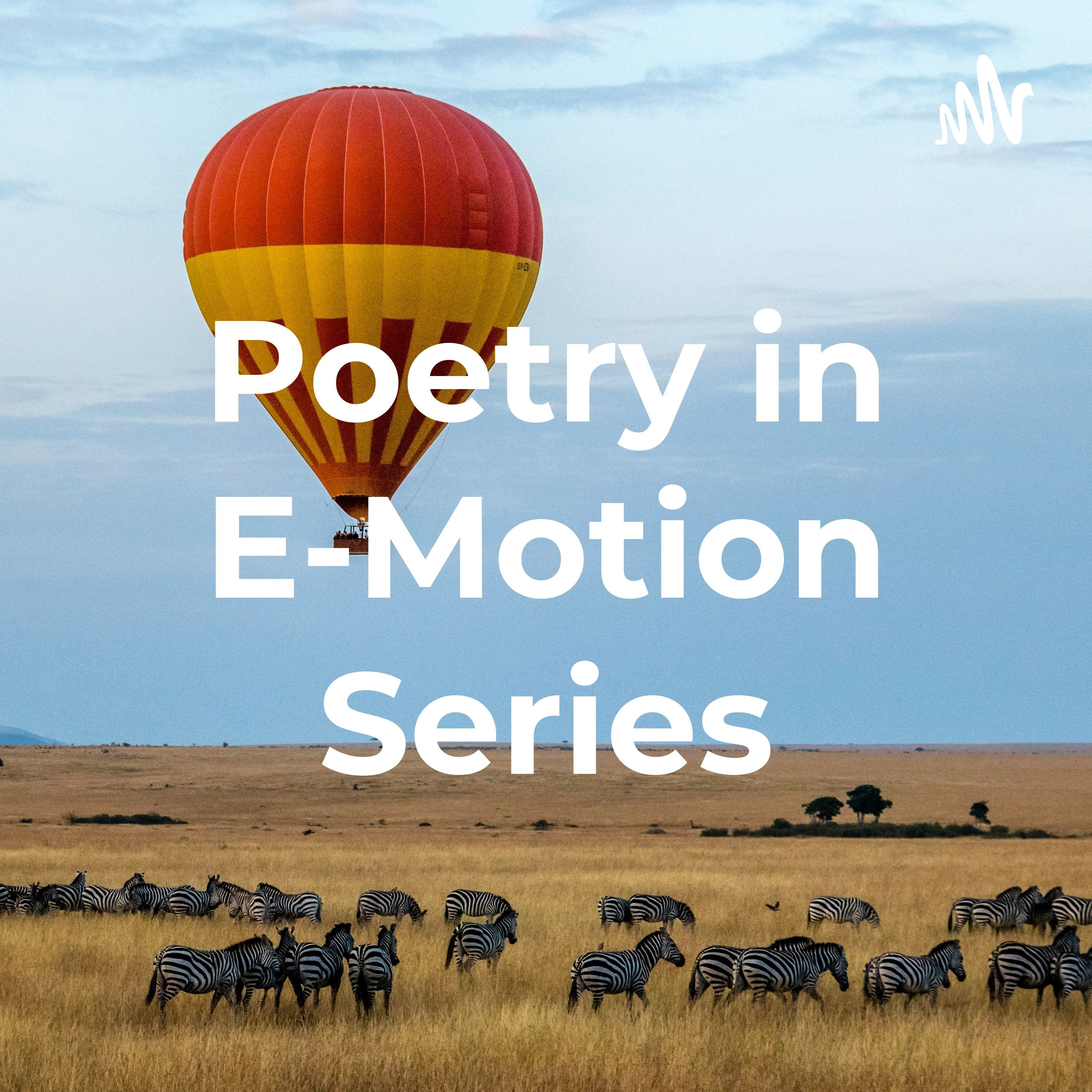Poetry in E-Motion Series