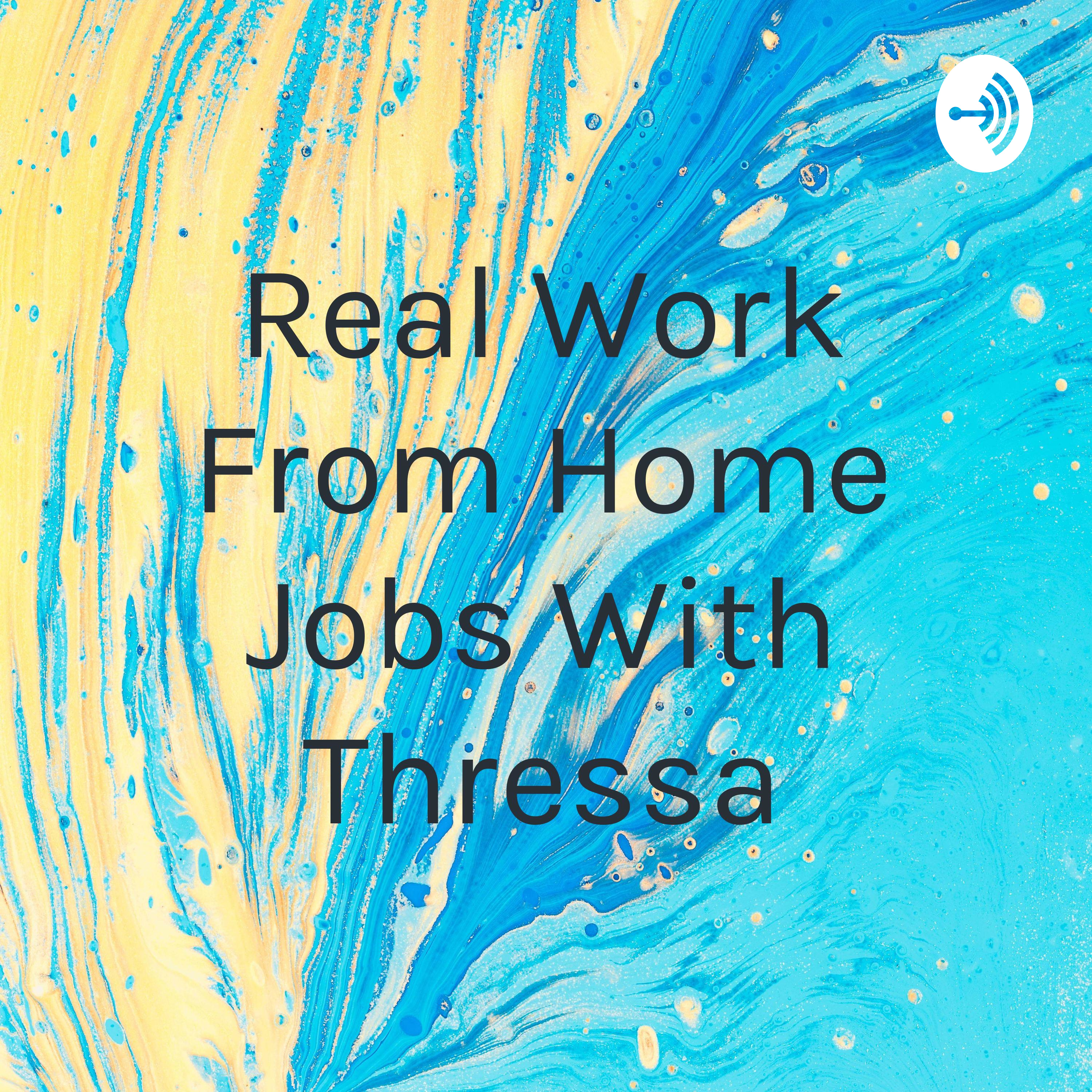Real Work From Home Jobs With Thressa