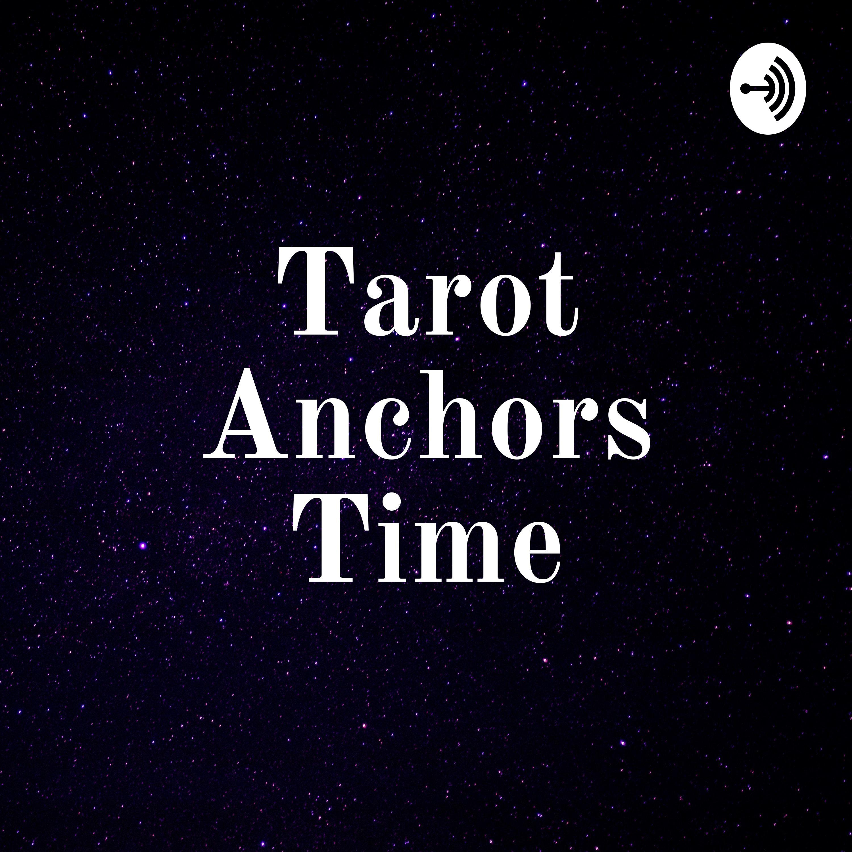 Tarot Anchors Time