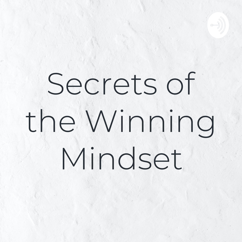 #1 Secret to the Winning Mindset