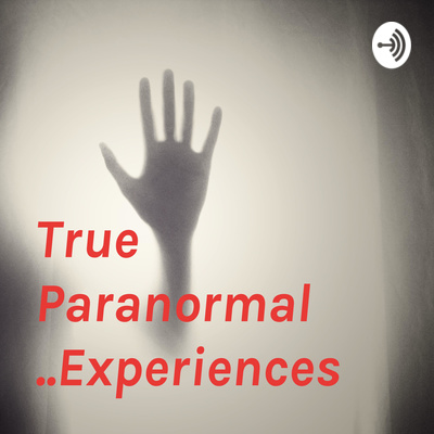 Episode 2 by True Paranormal Experiences 👻 • A podcast on