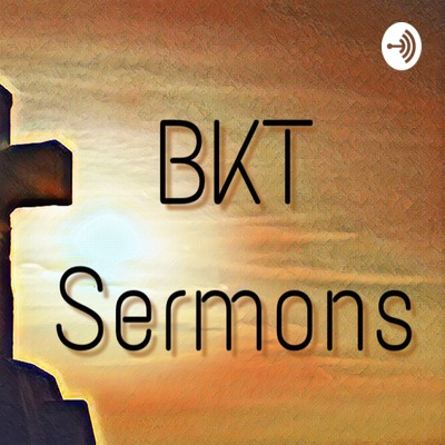 The Vision by BKT Sermons • A podcast on Anchor