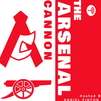 The Arsenal Cannon Podcast A Podcast On Anchor