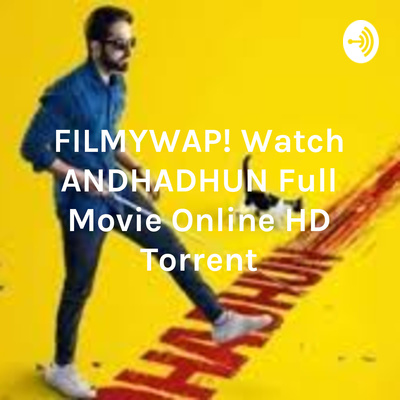 Filmywap Watch Andhadhun Full Movie Online Hd Torrent A Podcast