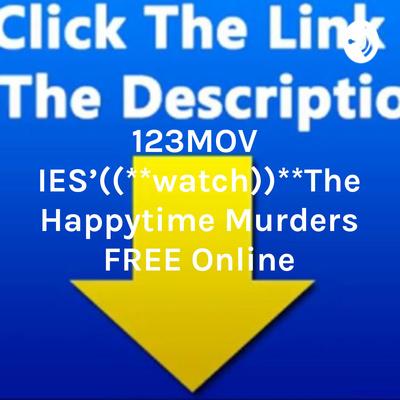 the happytime murders full movie free 123