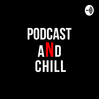 Podcast and Chill • A podcast on Anchor