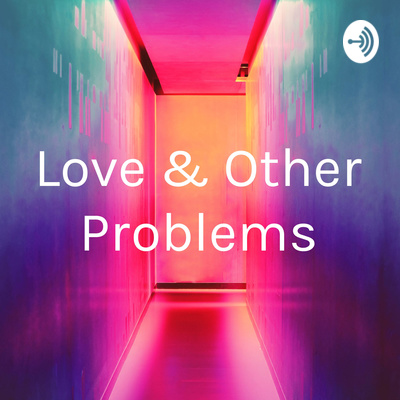 Fake Dating by Love & Other Problems • A podcast on Anchor
