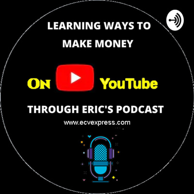Eric's Making Money Idea channel - Based on my YouTube