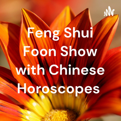 August 2021 Chinese Horoscopes for Rooster, Dog and Pig by Feng Shui Foon Show with Chinese Horoscopes • A podcast on Anchor