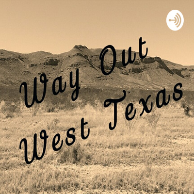 Preparing to go off grid by Way Out West Texas • A podcast