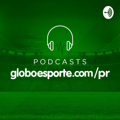 Podcast Do Globo Esporte Paraná A Podcast On Anchor