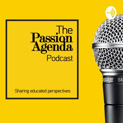 The Passion Agenda Podcast