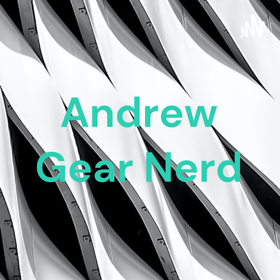 Andre The Gear Nerd