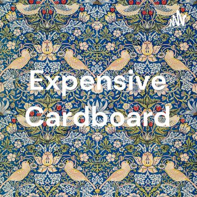 Expensive Cardboard