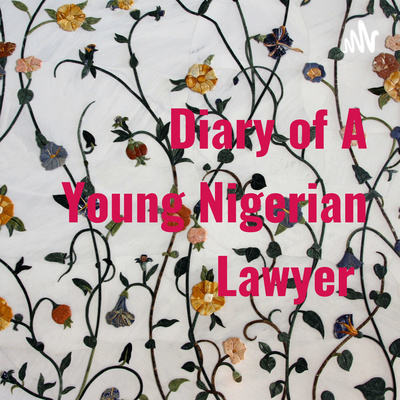 Diary of a Young Nigerian Lawyer