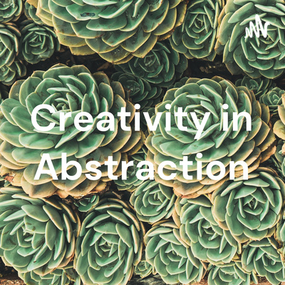 Creativity in Abstraction