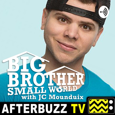 Big Brother Small World: Kaycee Clark sits with JC Mounduix Ep 1 by