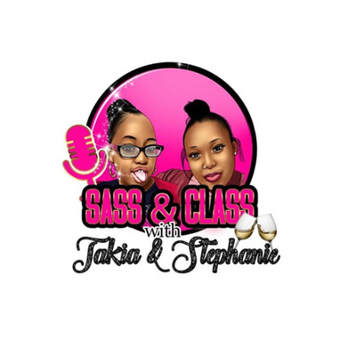 Episode 3: I Slept With 100 Guys, So What? by Sass and Class with