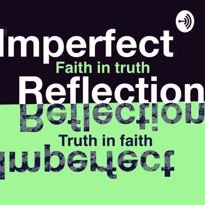 Imperfect Reflection Podcast