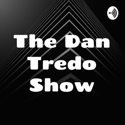 Episode 1: First Podcast - I'm stoked! by The Dan Tredo Show • A