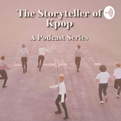 Episode 4: Korean Military Service and KPOP Stars by The Storyteller