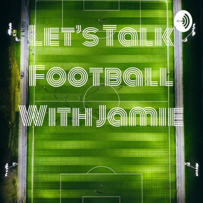 Jamie's Championship Predictions by Let's Talk Football With Jamie
