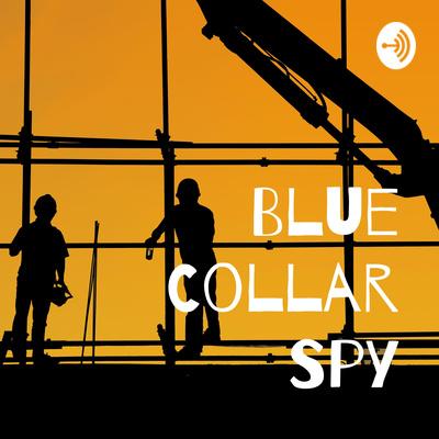 Blue Collar Spy